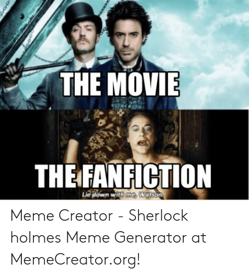 The MOVIE THEFANFICTION Lie Down With Meme Creator