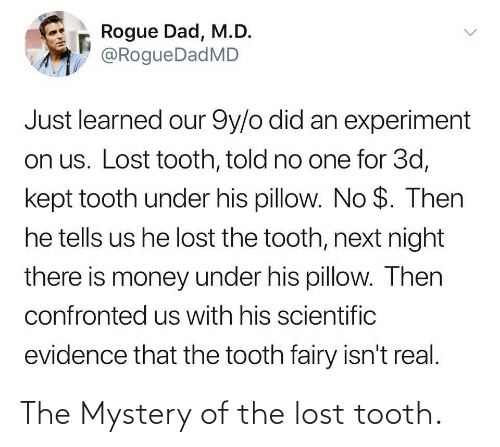 Mystery: The Mystery of the lost tooth.
