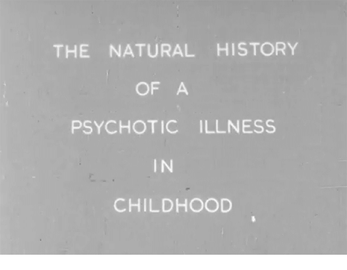 psychotic: THE NATURALHISTORY  OF A  PSYCHOTIC ILLNESS  IN  CHILDHOOD