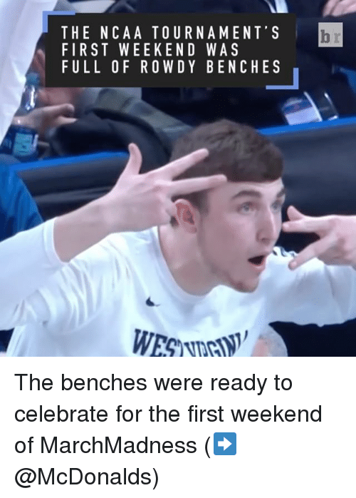 ncaa tournament: THE NCAA TOURNAMENT S  FIRST WEEKEND WAS  FULL OF ROWDY BENCHES  br The benches were ready to celebrate for the first weekend of MarchMadness (➡️ @McDonalds)