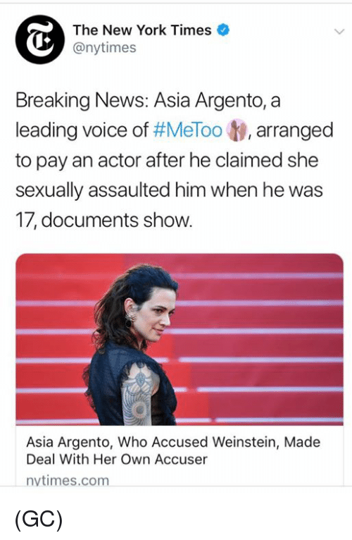 Memes, New York, and News: The New York Times  @nytimes  Breaking News: Asia Argento, a  leading voice of #MeToo t), arranged  to pay an actor after he claimed she  sexually assaulted him when he was  17, documents show.  Asia Argento, Who Accused Weinstein, Made  Deal With Her Own Accuser  nytimes.com (GC)