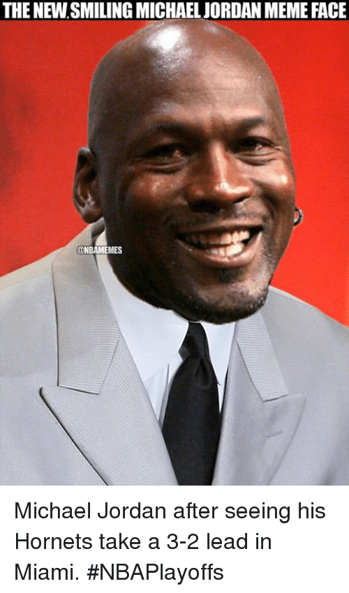 meme faces: THE NEWSMILING MICHAELJORDAN MEME FACE  MES Michael Jordan after seeing his Hornets take a 3-2 lead in Miami. #NBAPlayoffs