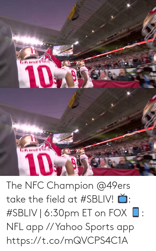 champion: The NFC Champion @49ers take the field at #SBLIV!  📺: #SBLIV | 6:30pm ET on FOX 📱: NFL app // Yahoo Sports app https://t.co/mQVCPS4C1A