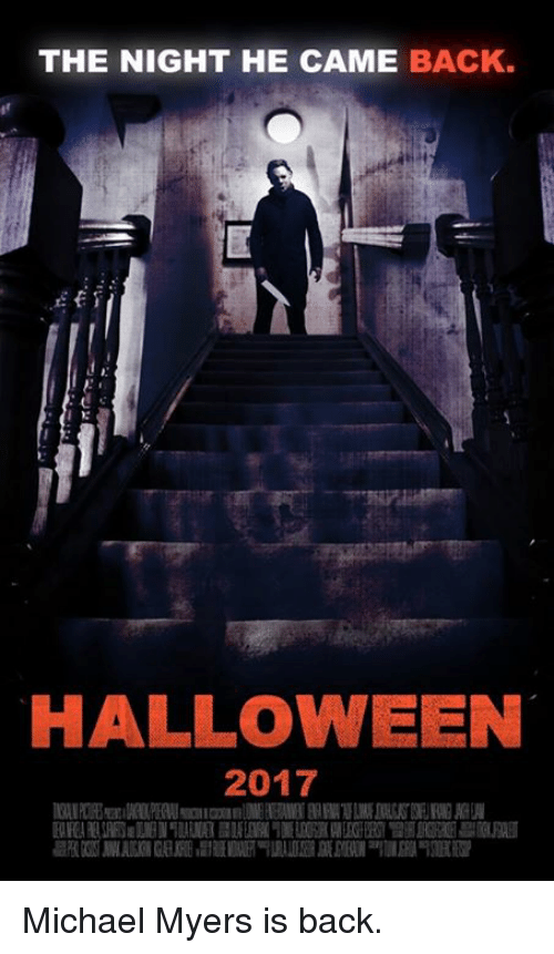 the night he came back halloween 2017 michael myers is 12715859 ✅ 25 best memes about halloween michael myers halloween