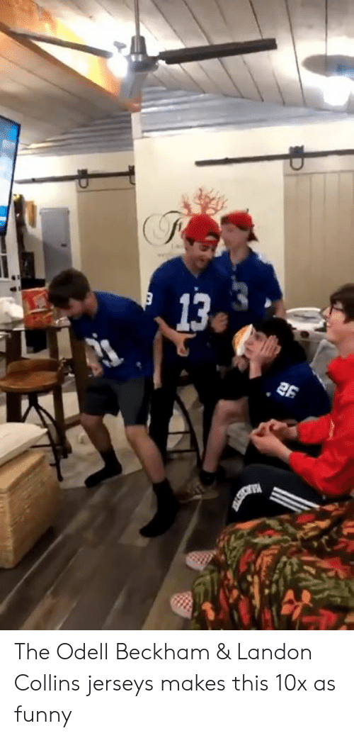 collins: The Odell Beckham & Landon Collins jerseys makes this 10x as funny