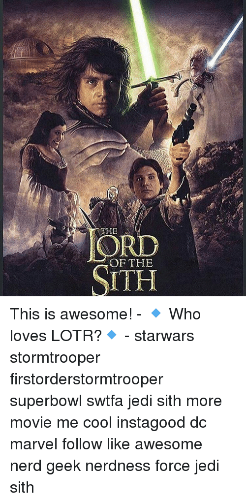 Awesomness: THE  OF THE  SITH This is awesome! - 🔹 Who loves LOTR?🔹 - starwars stormtrooper firstorderstormtrooper superbowl swtfa jedi sith more movie me cool instagood dc marvel follow like awesome nerd geek nerdness force jedi sith