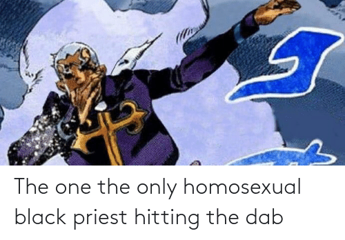 homosexual: The one the only homosexual black priest hitting the dab
