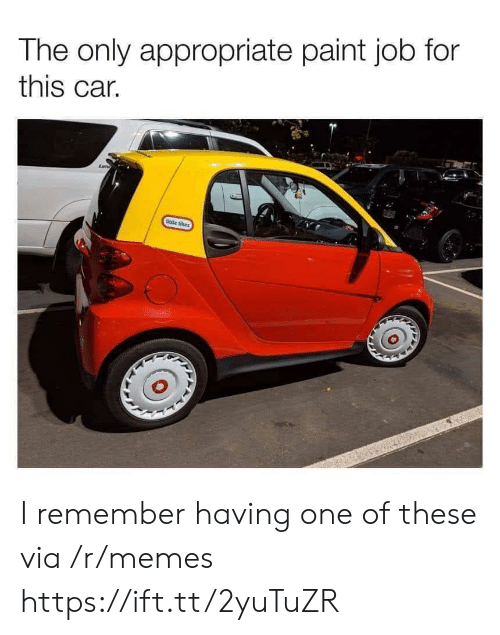 Memes, Paint, and Job: The only appropriate paint job for  this car.  Wetke tkes I remember having one of these via /r/memes https://ift.tt/2yuTuZR