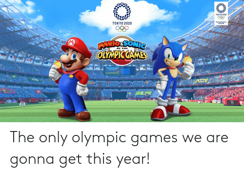 olympic: The only olympic games we are gonna get this year!