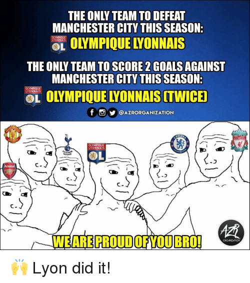 D C: THE ONLY TEAM TO DEFEAT  MANCHESTER CITY THIS SEASON:  OLOLYMPIQUE LYONNAIS  THE ONLY TEAM TO SCORE 2 GOALS AGAINST  MANCHESTER CITY THIS SEASON:  OLYMPIQUE  OL OLYMPIQUE LYONNAIS (TWICED  f。步@AZRORGANIZATION  CHES  ELSE  LIVERPOOL  OLYMPIQUE  LYONNAIS  .D  C-  C-  WEARE PROUDOFYOUBRO!  ORGATIZATION 🙌 Lyon did it!