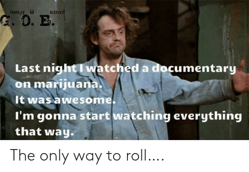 roll: The only way to roll….