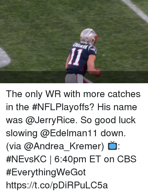 Andrea: The only WR with more catches in the #NFLPlayoffs? His name was @JerryRice. So good luck slowing @Edelman11 down. (via @Andrea_Kremer)  📺: #NEvsKC | 6:40pm ET on CBS #EverythingWeGot https://t.co/pDiRPuLC5a