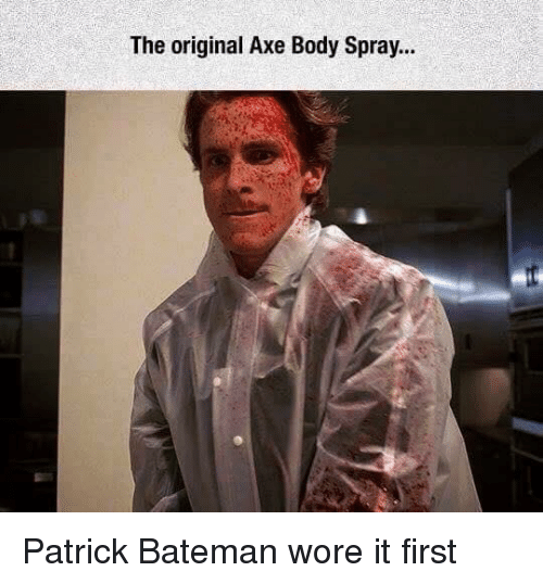 Axe, First, and The Original: The original Axe Body Spray... Patrick Bateman wore it first