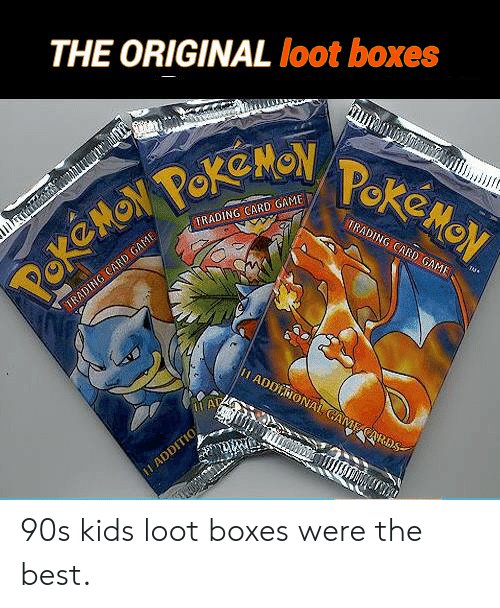 Best, Game, and Kids: THE ORIGINAL loot boxes  TRADING CARD GAME  : TRADING CARD GAME 90s kids loot boxes were the best.