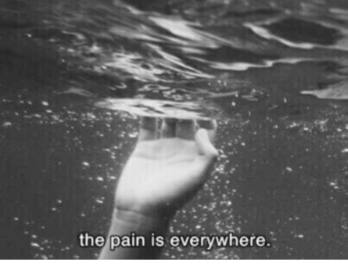 Pain, Everywhere, and The: the pain is everywhere.
