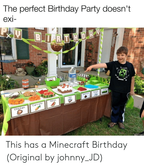 Tne: The perfect Birthday Party doesn't  exi-  BRT H DE  TNT TNE  Aeples  Grans  Danond  Tools  hedsfone  Cake  Melon  Carrots  Chicken This has a Minecraft Birthday (Original by johnny_JD)