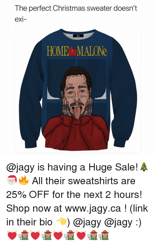 Christmas, Home, and Link: The perfect Christmas sweater doesn't  exi-  JAGY  HOME MALONe @jagy is having a Huge Sale!🎄🎅🏻🔥 All their sweatshirts are 25% OFF for the next 2 hours! Shop now at www.jagy.ca ! (link in their bio 👈) @jagy @jagy :) 💓👩🏽‍🌾💓👩🏽‍🌾💓👩🏽‍🌾💓👩🏽‍🌾👩🏽‍🌾