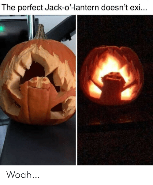 Jack, Lantern, and Perfect: The perfect Jack-o'-lantern doesn't exi... Woah…