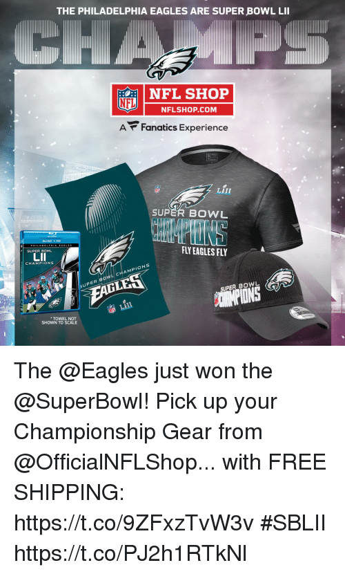 """Philadelphia Eagles: THE PHILADELPHIA EAGLES ARE SUPER BOWL LII  NFL SHOP  NFL  NFLSHOP.COM  A Fanatics Experience  LIII  SUPER BOWL  """"V  DLU RAY DVD  FLY EAGLES FY  SUPER BOWL  CHAMPIONS  PER BOWL CHAMPIONS  SUPER BOWL  TOWEL NOT  SHOWN TO SCALE The @Eagles just won the @SuperBowl!  Pick up your Championship Gear from @OfficialNFLShop... with FREE SHIPPING: https://t.co/9ZFxzTvW3v #SBLII https://t.co/PJ2h1RTkNl"""