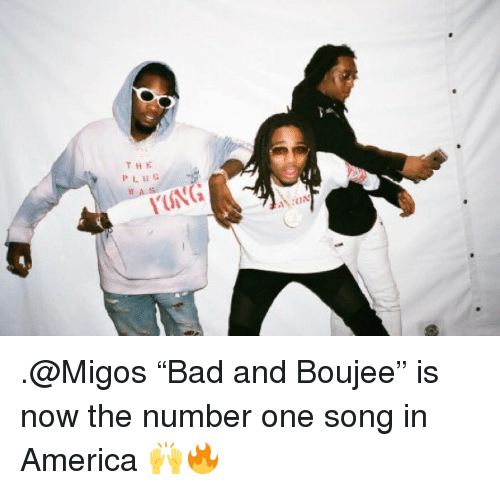 """Plu: THE  PLU .@Migos """"Bad and Boujee"""" is now the number one song in America 🙌🔥"""