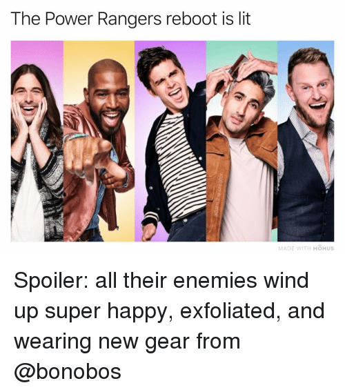 Power Rangers: The Power Rangers reboot is lit  MADE WITH MOMUS Spoiler: all their enemies wind up super happy, exfoliated, and wearing new gear from @bonobos