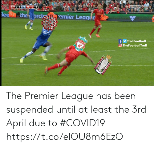 Premier League: The Premier League has been suspended until at least the 3rd April due to #COVID19 https://t.co/eIOU8m6EzO