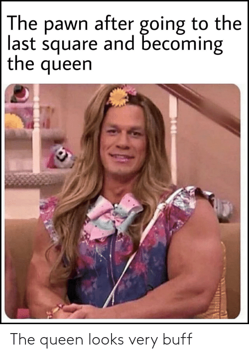 Very: The queen looks very buff