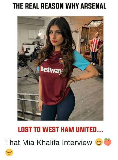 west ham: THE REAL REASON WHY ARSENAL  betway  LOST TO WEST HAM UNITED That Mia Khalifa Interview 😆🍑😏