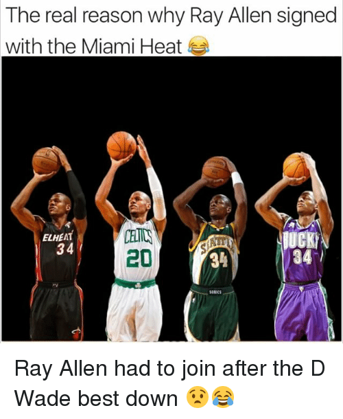 The Miami Heat: The real reason why Ray Allen signed  with the Miami Heat  ELHEAT  34  34%  34 Ray Allen had to join after the D Wade best down 😧😂