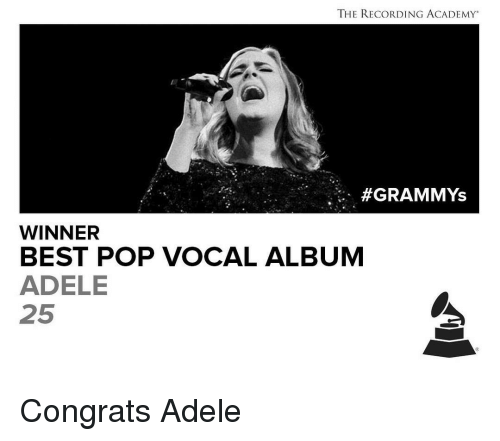 Congrations: THE RECORDING ACADEMY  GRAMMYs  WINNER  BEST POP VOCAL ALBUM  ADELE  25 Congrats Adele