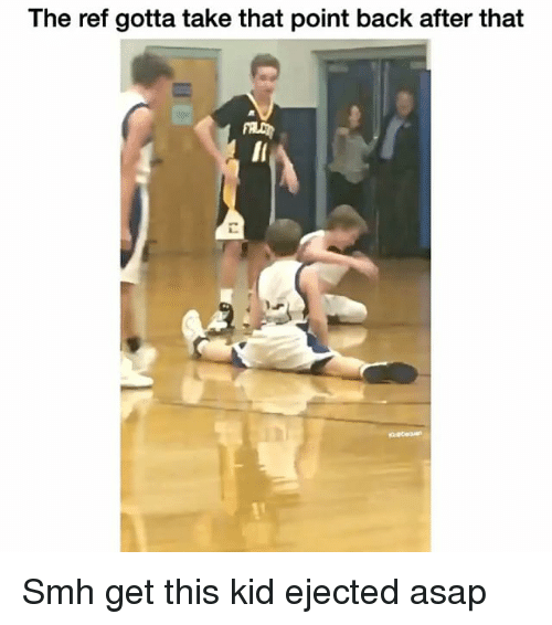 ejection: The ref gotta take that point back after that Smh get this kid ejected asap