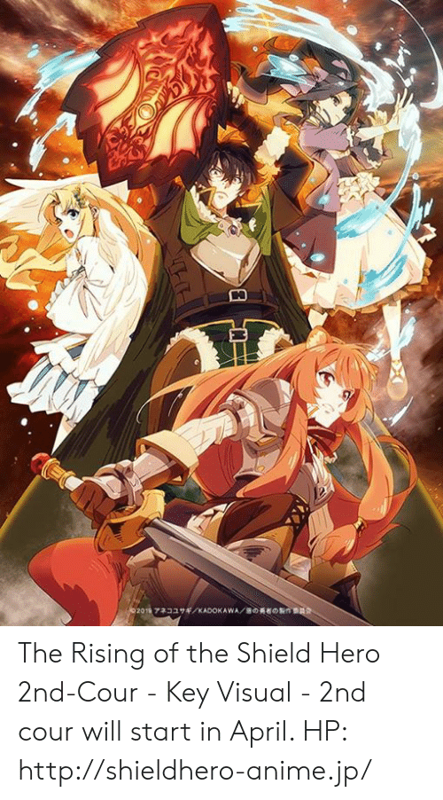 The Shield: The Rising of the Shield Hero 2nd-Cour - Key Visual  - 2nd cour will start in April.  HP: http://shieldhero-anime.jp/