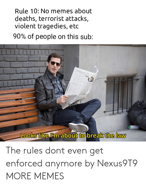 Rules: The rules dont even get enforced anymore by Nexus9T9 MORE MEMES