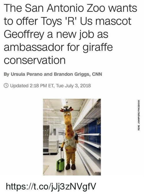 San Antonio: The San Antonio Zoo wants  to offer Toys 'R' Us mascot  Geoffrey a new job as  ambassador for giraffe  conservation  By Ursula Perano and Brandon Griggs, CNN  O Updated 2:18 PM ET, Tue July 3, 2018 https://t.co/jJj3zNVgfV