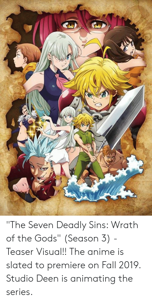 "teaser: ""The Seven Deadly Sins: Wrath of the Gods"" (Season 3) - Teaser Visual!! The anime is slated to premiere on Fall 2019. Studio Deen is animating the series."