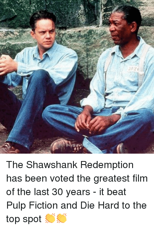 Pulp Fiction: The Shawshank Redemption has been voted the greatest film of the last 30 years - it beat Pulp Fiction and Die Hard to the top spot 👏👏