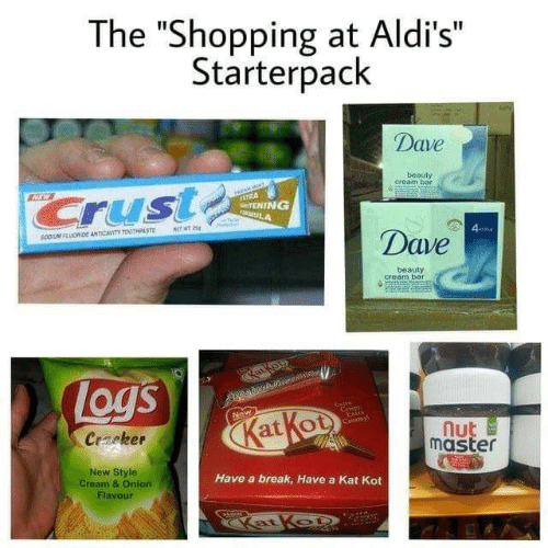 "Onion: The ""Shopping at Aldi's  Starterpack  Dave  beauty  cream bar  Cruste  HEW  ATRA  TENING  vosULA  MITWT 25  SOOM FLUORDE ANTICAVITY TOOTHPASTE  Dave  414  beauty  cream bar  atkou  ew  Logs  New  Extr  Ceamy  KatKot  Creker  nut  master  New Style  Cream & Onion  Have a break, Have a Kat Kot  Flavour  Katkot"