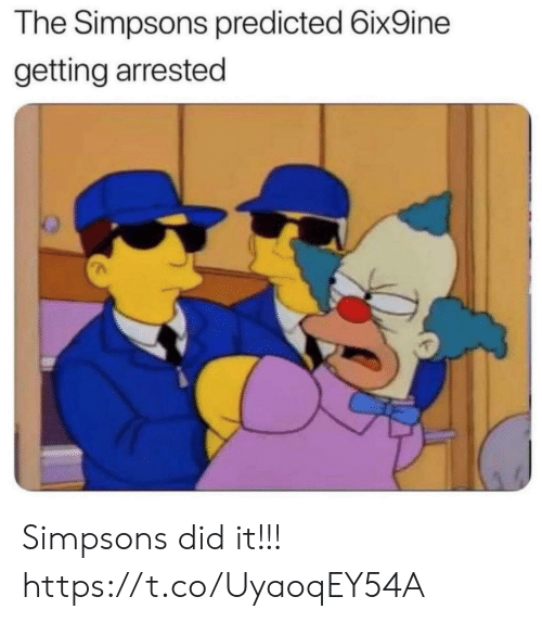 Funny, The Simpsons, and The Simpsons: The Simpsons predicted 6ix9ine  getting arrested Simpsons did it!!! https://t.co/UyaoqEY54A
