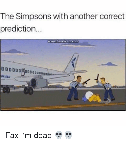 faxe: The Simpsons with another correct  prediction.  www.Bandicam.com  D00000000  FIELD Fax I'm dead 💀💀