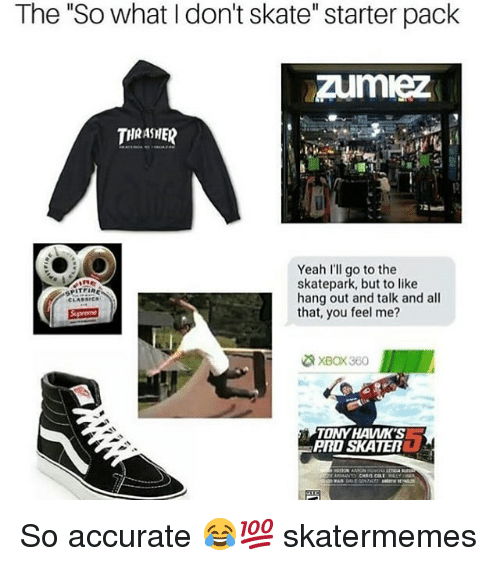 5097d8cc07a The So What I Don t Skate Starter Pack Zumiez THRASHER Yeah I ll Go ...
