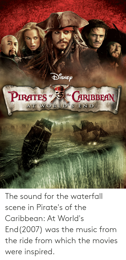 pirates of the caribbean: The sound for the waterfall scene in Pirate's of the Caribbean: At World's End(2007) was the music from the ride from which the movies were inspired.