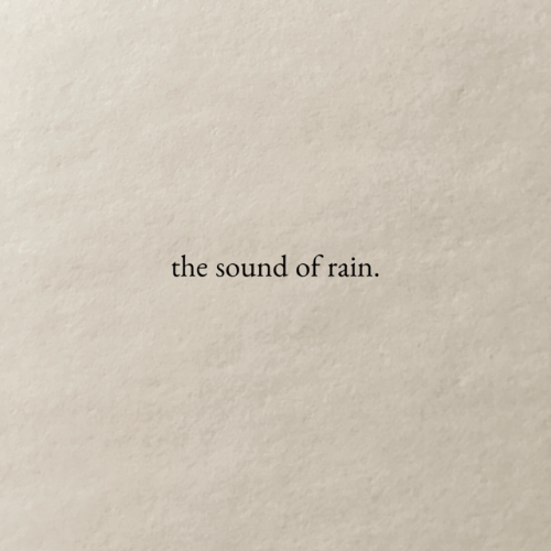 Rain, Sound, and The: the sound of rain.