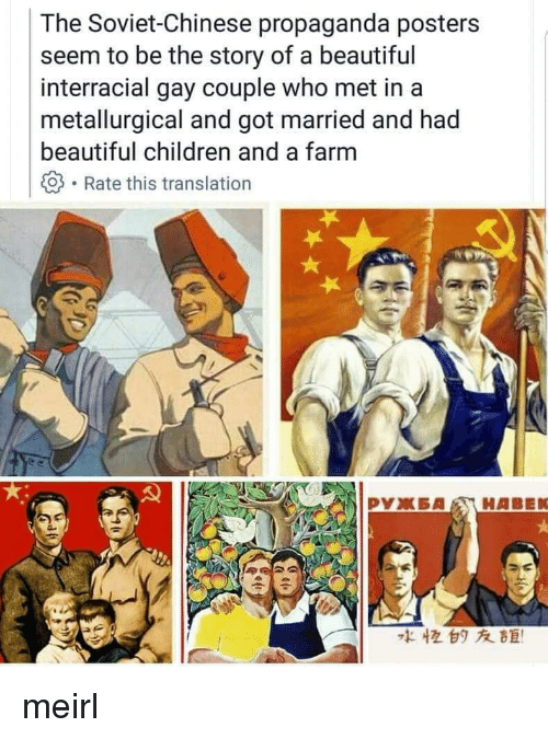 Interracial: The Soviet-Chinese propaganda posters  seem to be the story of a beautiful  interracial gay couple who met in a  metallurgical and got married and had  beautiful children and a farm  -Rate this translation  な恒白タ友距! me☭irl