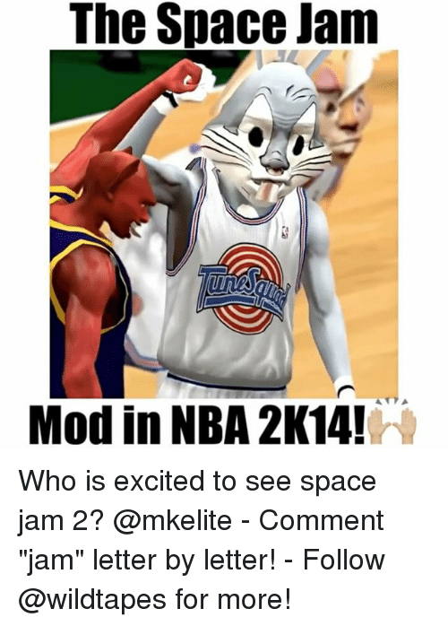 """Excition: The Space Jam  Modin NBA 2K14! Who is excited to see space jam 2? @mkelite - Comment """"jam"""" letter by letter! - Follow @wildtapes for more!"""