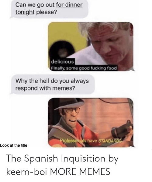 Spanish: The Spanish Inquisition by keem-boi MORE MEMES