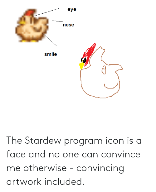 otherwise: The Stardew program icon is a face and no one can convince me otherwise - convincing artwork included.