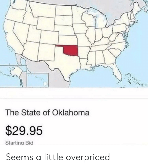 Bid: The State of Oklahoma  $29.95  Starting Bid Seems a little overpriced