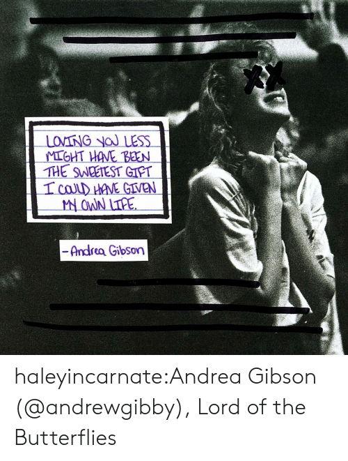 Andrea: THE SWCETEST GIPT  veN  Andrea Gibson haleyincarnate:Andrea Gibson (@andrewgibby), Lord of the Butterflies