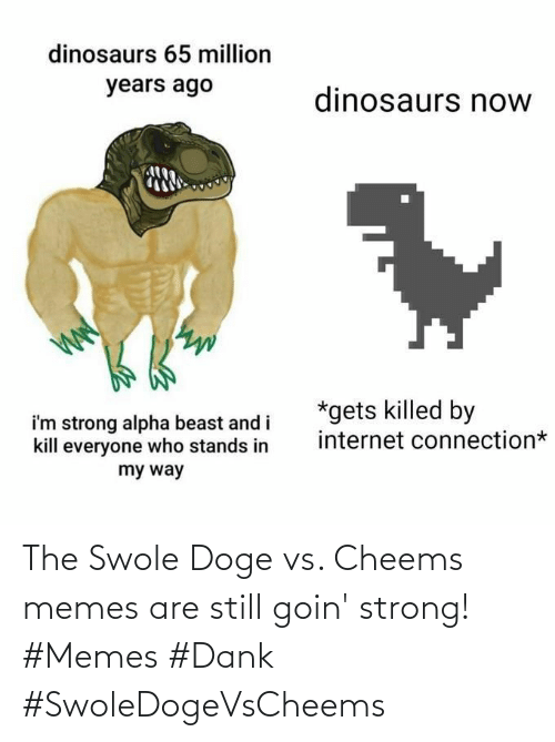 Goin: The Swole Doge vs. Cheems memes are still goin' strong! #Memes #Dank #SwoleDogeVsCheems