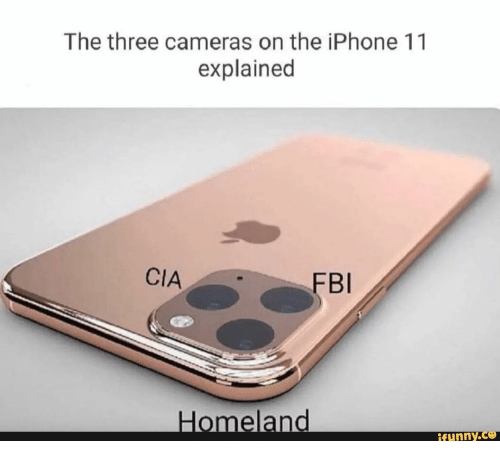 cia: The three cameras on the iPhone 11  explained  CIA  FBI  Homeland  ifunny.ce